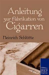 Anleitung Zur Fabrikation Von Cigarren