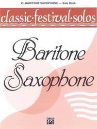 Classic Festival Solos (E-Flat Baritone Saxophone), Vol 1: Solo Book