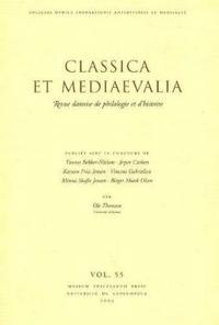 Classica Et Mediaevalia Vol 55: Revue Danoise de Philologie Et D'Histoire