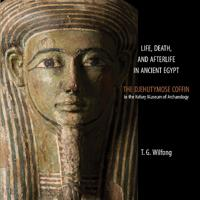 Life, Death, and Afterlife in Ancient Egypt