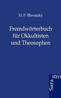 Fremdworterbuch Fur Okkultisten Und Theosophen