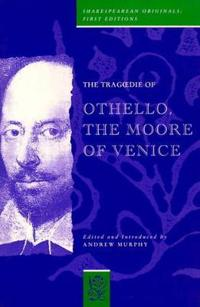 The Tragedy of Othello, the Moore of Venice