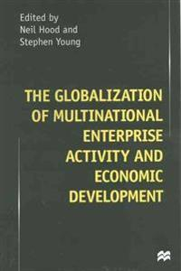 The Globalization of Multinational Enterprise Activity and Economic Development