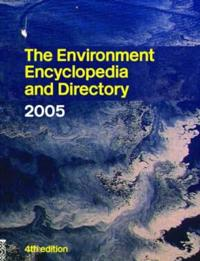 The Environment Encyclopedia and Directory 2005