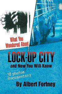 What You Wondered About Lock-up City
