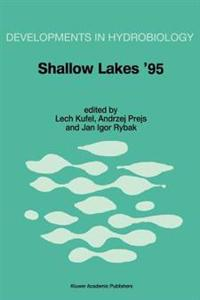 Shallow Lakes '95: Trophic Cascades in Shallow Freshwater and Brackish Lakes