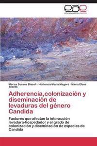 Adherencia, Colonizacion y Diseminacion de Levaduras del Genero Candida