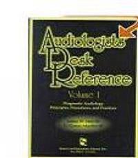 Audiologists' Desk Reference Volume I