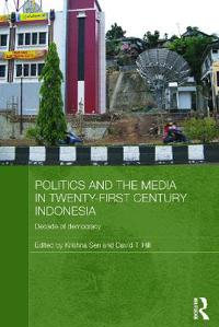 Politics and the Media in Twenty-First Century Indonesia
