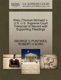 Riely (Thomas Michael) V. U.S. U.S. Supreme Court Transcript of Record with Supporting Pleadings