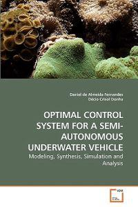 Optimal Control System for a Semi-Autonomous Underwater Vehicle