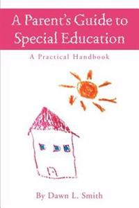 A Parent's Guide to Special Education