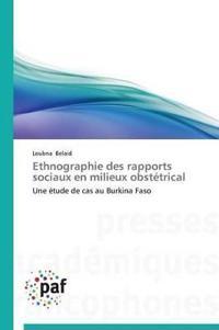Ethnographie Des Rapports Sociaux En Milieux Obst�trical