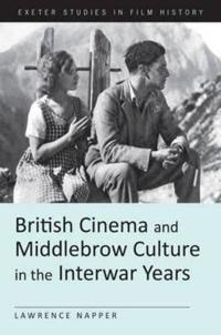 British Cinema and the Middlebrow Culture in the Interwar Years
