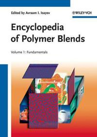 Encyclopedia of Polymer Blends: Volume 1: Fundamentals