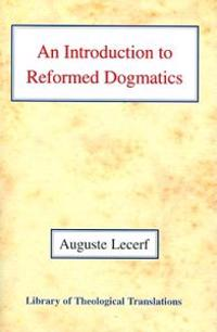 An Introduction to Reformed Dogmatics
