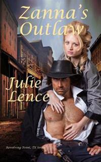 Zanna's Outlaw: Revolving Point, Texas Series