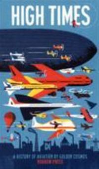 High Times: A History of Aviation [concertina Fold-Out Book]: Leporello