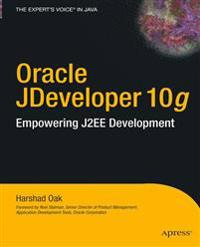 Oracle JDeveloper 10 i g /i : Empowering J2EE Development