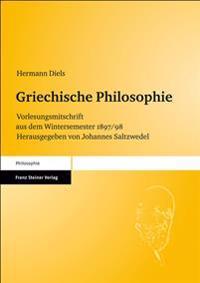 Griechische Philosophie: Vorlesungsmitschrift Aus Dem Wintersemester 1897/98