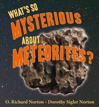 What's So Mysterious about Meteorites?
