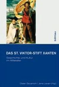 Das St. Viktor-Stift Xanten: Geschichte Und Kultur Im Mittelalter