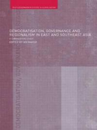 Democratisation, Governance and Regionalism in East and Southeast Asia