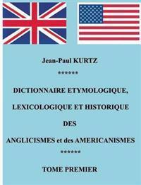 Dictionnaire Etymologique des Anglicismes et des Am�ricanismes
