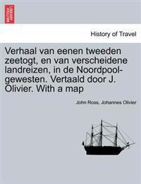 Verhaal Van Eenen Tweeden Zeetogt, En Van Verscheidene Landreizen, in de Noordpool-Gewesten. Vertaald Door J. Olivier. with a Map Derde Deel.