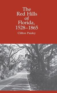 The Red Hills of Florida 1528-1865