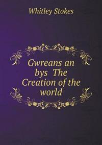 Gwreans an Bys the Creation of the World