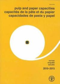 Pulp and Paper Capacities - Survey, 2010-2015