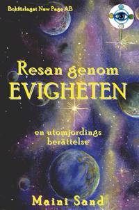 Resan genom evigheten : en utomjordings berättelse