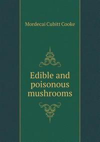 Edible and Poisonous Mushrooms