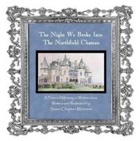 The Night We Broke into the Northfield Chateau