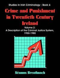 Crime And Punishment in Twentieth Century Ireland