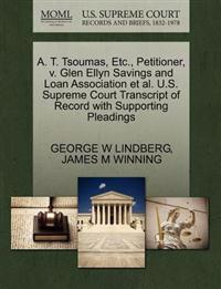 A. T. Tsoumas, Etc., Petitioner, V. Glen Ellyn Savings and Loan Association et al. U.S. Supreme Court Transcript of Record with Supporting Pleadings