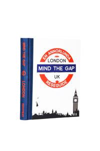 Mind the gap - London : en annorlunda reseguide