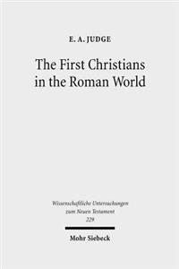 The First Christians in the Roman World: Augustan and New Testament Essays