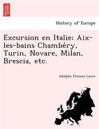 Excursion En Italie; AIX-Les-Bains Chambe Ry, Turin, Novare, Milan, Brescia, Etc.