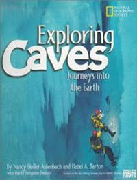 Exploring Caves: Journeys Into the Earth