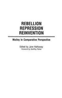 Rebellion, Repression, Reinvention