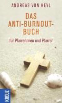 Heyl, A: Anti-Burnout-Buch für Pfarrerinnen und Pfarrer