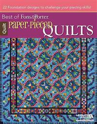Paper-Pieced Quilts: 22 Foundation Designs to Challenge Your Piecing Skills!