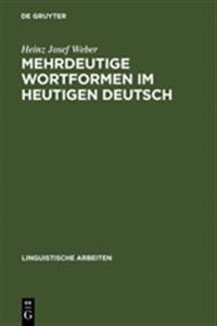 Mehrdeutige Wortformen Im Heutigen Deutsch