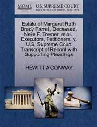 Estate of Margaret Ruth Brady Farrell, Deceased, Neile F. Towner, et al., Executors, Petitioners, V. U.S. Supreme Court Transcript of Record with Supporting Pleadings