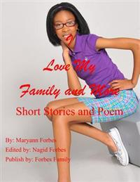 I Love My Family and More: Short Stories and More