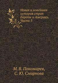 Novaya I Novejshaya Istoriya Stran Evropy I Ameriki. Chast' 3