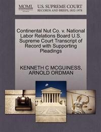 Continental Nut Co. V. National Labor Relations Board U.S. Supreme Court Transcript of Record with Supporting Pleadings
