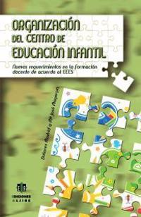 Organizacion del Centro de Educacion Infantil: Nuevos Requerimientos En La Formacion Docente de Acuerdo Al Eees